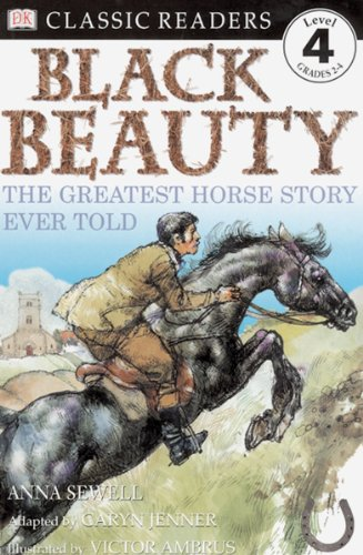 Black Beauty: The Greatest Horse Story Ever Told (DK Readers Level 4) (English Edition)