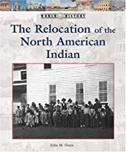 The Relocation of the North American Indian (World History)