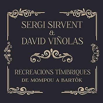 Recreacions Tímbriques (De Mompou a Bartók)