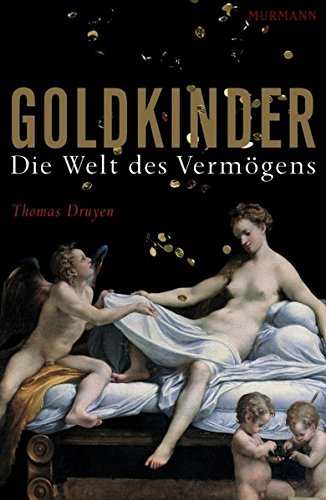 Goldkinder: Die Welt des Vermögens