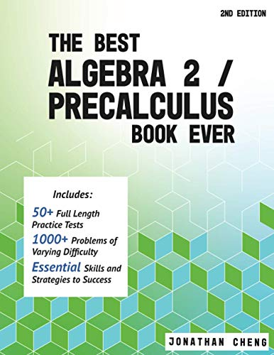 The Best Algebra 2/Precalculus Book Ever: 2nd Edition