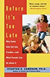 Image of Before It's Too Late: Why Some Kids Get Into Trouble--and What Parents Can Do About It