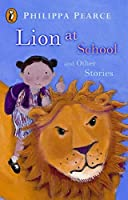Lion At School And Other Stories (Young Puffin Read Alouds) by Philippa Pearce(2002-01-01)