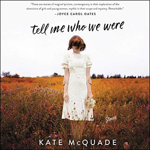 Tell Me Who We Were     Stories              De :                                                                                                                                 Kate McQuade                               Lu par :                                                                                                                                 Sarah Naughton,                                                                                        Sophie Amoss,                                                                                        Allyson Ryan,                   and others                 Durée : 6 h et 30 min     Pas de notations     Global 0,0