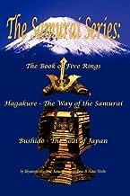 The Samurai Series: The Book of Five Rings, Hagakure - The Way of the Samurai & Bushido - The Soul of Japan (Illustrated)...