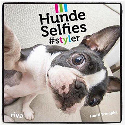 Hunde-Selfies: #styler (German Edition)