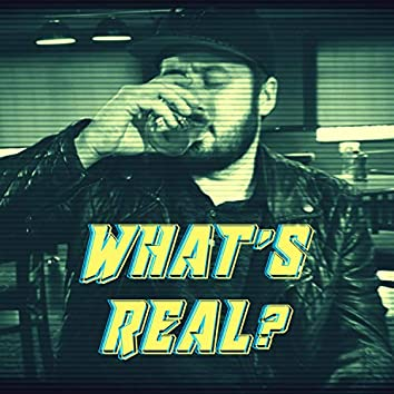 What's Real?