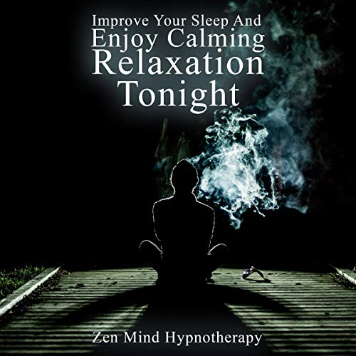 Improve Your Sleep and Enjoy Calming Relaxation Tonight cover art