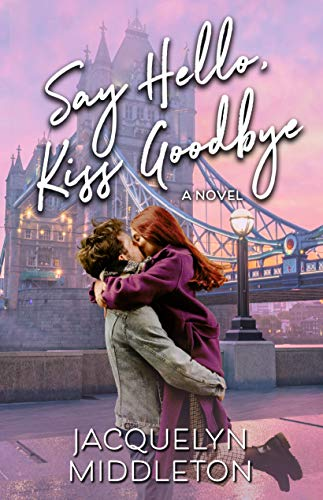 Say Hello, Kiss Goodbye by [Jacquelyn Middleton]