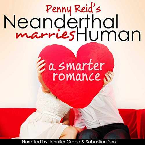 Neanderthal Marries Human: A Smarter Romance     Knitting in the City, Book 1.5              By:                                                                                                                                 Penny Reid                               Narrated by:                                                                                                                                 Jennifer Grace,                                                                                        Sebastian York                      Length: 13 hrs and 26 mins     29 ratings     Overall 4.8