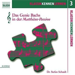Das Genie Bachs in der Matthäus-Passion (KlassikKennenLernen 3) Titelbild