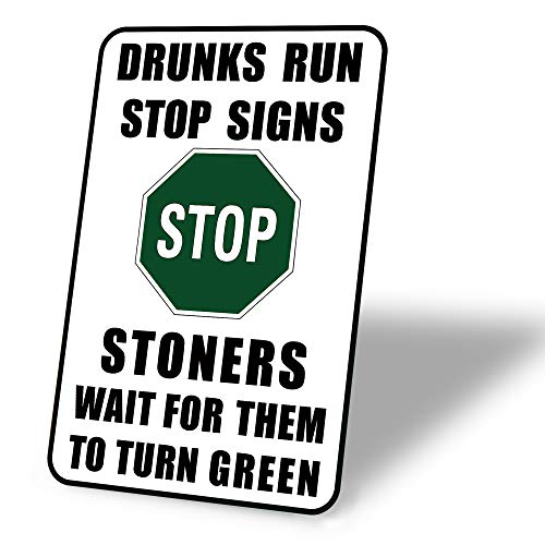 TINSIGNS Drunks Run Stop Signs Stoners Wait for Them to Turn Green Tin Sign Decor Retro 8x12Inch