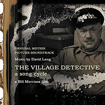 The Village Detective: A Song Cycle (Original Motion Picture Soundtrack)