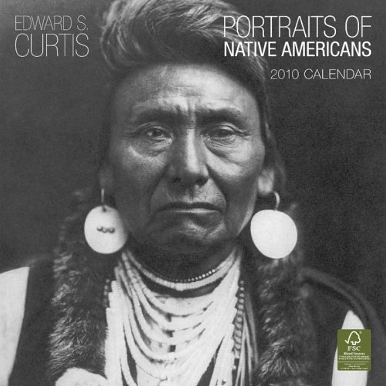 持ってるモトリー宝石Edward S. Curtis 2010 Calendar: Portraits of Native Americans