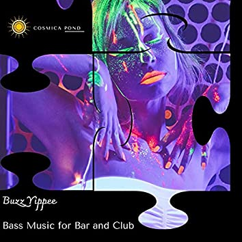 Buzz Yippee - Bass Music For Bar And Club