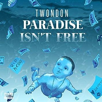 Paradise Isn't Free
