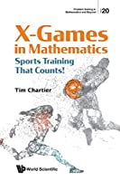 X Games in Mathematics: Sports Training That Counts! (Problem Solving in Mathematics and Beyond)