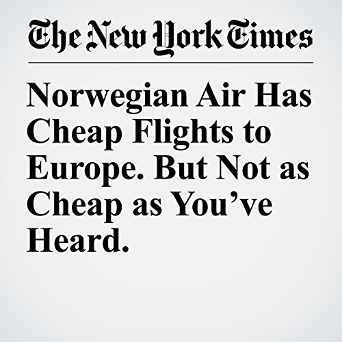 Norwegian Air Has Cheap Flights to Europe. But Not as Cheap as You've Heard. audiobook cover art