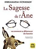 La Sagesse de l'âne: Ou comment se libérer des lunettes (Nouvelles pistes thérapeutiques) (French Edition)