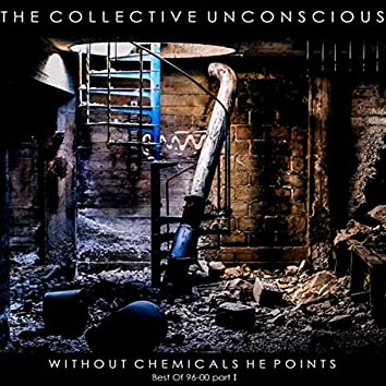 Without Chemicals He Points - Best Of 96-00, Part I