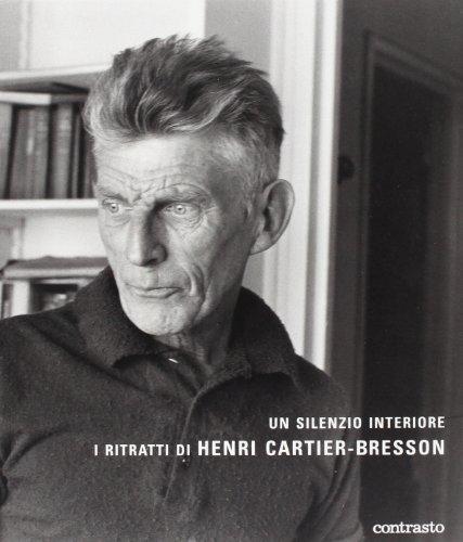 Un silenzio interiore. I ritratti di Henri Cartier-Bresson. Ediz....