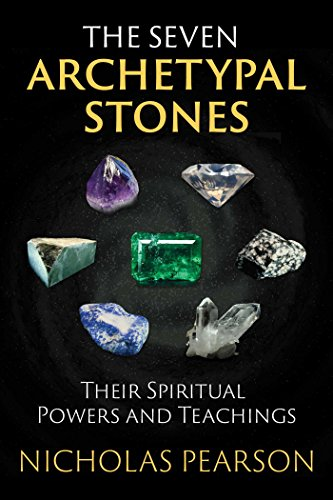 The Seven Archetypal Stones: Their Spiritual Powers and Teachings