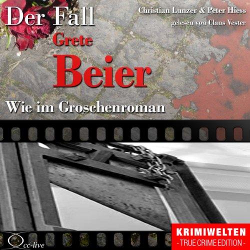 Wie im Groschenroman - Der Fall Grete Beier Titelbild