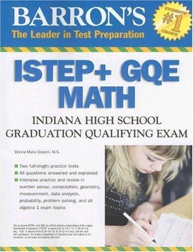 Barron's ISTEP + GQE - MATH: Indiana High School Graduation Qualifying Exam (Barron's Indiana ISTEP + GQE Math: Indiana High School Graduation Qualifying Exam) by Donna Osborn M.S. (2007-07-01)