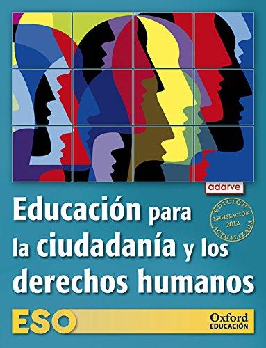 Educación para la Ciudadania y los Derechos Humanos ESO Adarve (Edición Actualizada Legislación 2012): Libro del Alumno - 9788467368086