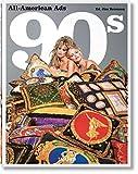 All American Ads of the 90s. Ediz. inglese, francese e tedesca: MI