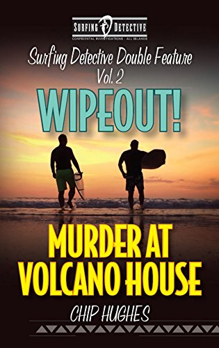 Surfing Detective Double Feature Vol. 2 - Wipeout! - Murder at Volcano House (Surfing Detective Mystery Series) (English Edition)