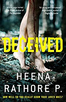 Deceived: How Well Do You Really Know Your Loved Ones by [Heena Rathore Pardeshi]