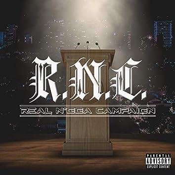 R.n.C Real Nigga Campaign