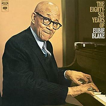 Eighty Six Years Of Eubie Blake