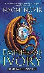 Empire of Ivory (Temeraire #4) by Naomi Novik
