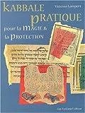 Kabbale pratique pour la magie & la protection