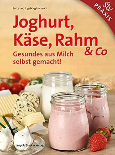 Joghurt, Käse, Rahm & Co: Gesundes aus Milch selbst gemacht!