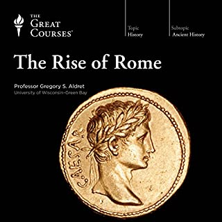 The Rise of Rome                   By:                                                                                                                                 The Great Courses,                                                                                        Gregory S. Aldrete                               Narrated by:                                                                                                                                 Gregory S. Aldrete                      Length: 12 hrs and 16 mins     23 ratings     Overall 4.9