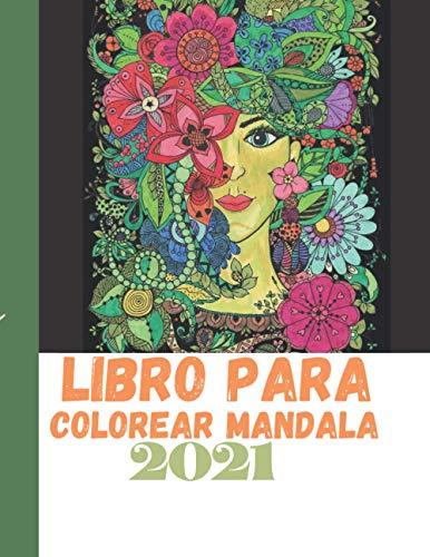Libro para colorear Mandala 2021: para niños, niñas, niños y adultos Libro...