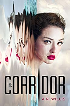 The Corridor (The Corridor Duology, Book 1) by [A.N. Willis]