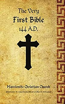 The Very First Bible by [Marcion Sinope, A.W. Mitchell]