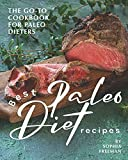 Best Paleo Diet Recipes: The Go-to Cookbook for Paleo Dieters