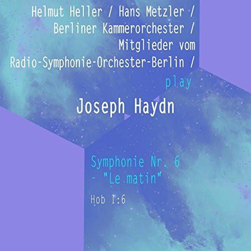 Helmut Heller, Hans  Metzler, Berliner Kammerorchester & Mitglieder vom Radio-Symphonie-Orchester-Berlin