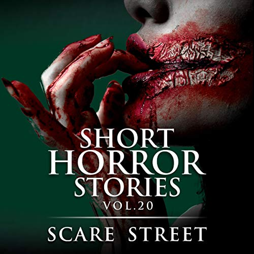 Short Horror Stories Vol. 20 Audiobook By Scare Street, Ron Ripley, Rowan Rook cover art