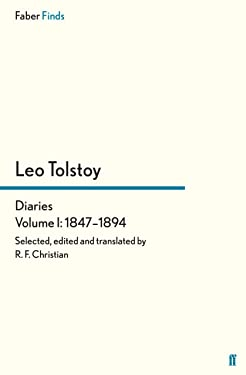 Tolstoy's Diaries Volume 1: 1847-1894 (Leo Tolstoy, Diaries and Letters Book 3)