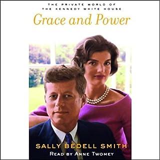 Grace and Power     The Private World of the Kennedy White House              Autor:                                                                                                                                 Sally Bedell Smith                               Sprecher:                                                                                                                                 Anne Twomey                      Spieldauer: 5 Std. und 59 Min.     Noch nicht bewertet     Gesamt 0,0
