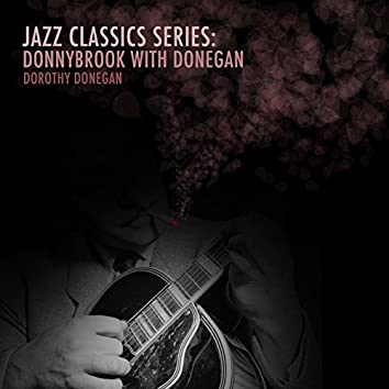 Jazz Classics Series: Donnybrook with Donegan