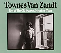 Live at The Old Quarter, Houston, Texas by Townes Van Zandt (2008-06-24)