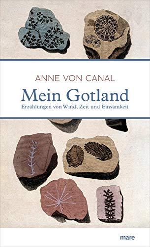 Mein Gotland: Erzählungen von Wind, Zeit und Einsamkeit