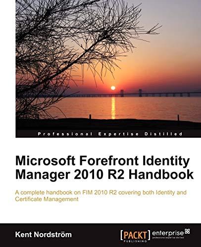 Microsoft Forefront Identity Manager 2010 R2 Handbook (English Edition)